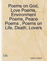 Poems on God, Love, Peace, Anti Terror, Friendship, Life, Death ...